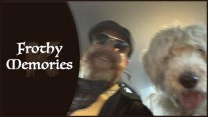 Frothy Memories